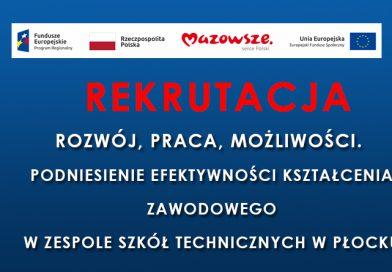 """Rekrutacja uczestników projektu """"Rozwój, praca, możliwości. Podniesienie efektywności kształcenia zawodowego w Zespole Szkół Technicznych w Płocku"""""""