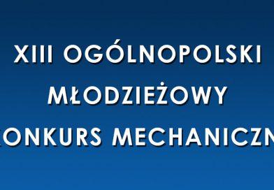 XIII Ogólnopolski Młodzieżowy Konkurs Mechaniczny
