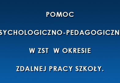Pomoc psychologiczno-pedagogiczna w ZST  w okresie zdalnej pracy szkoły.